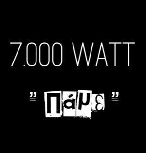 7.000 Watt – Πάμε