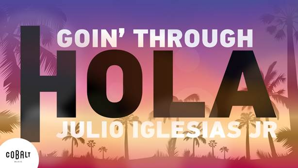 Goin' Through & Julio Iglesias Jr – hola