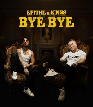 Επιθε & Kings – Bye Bye